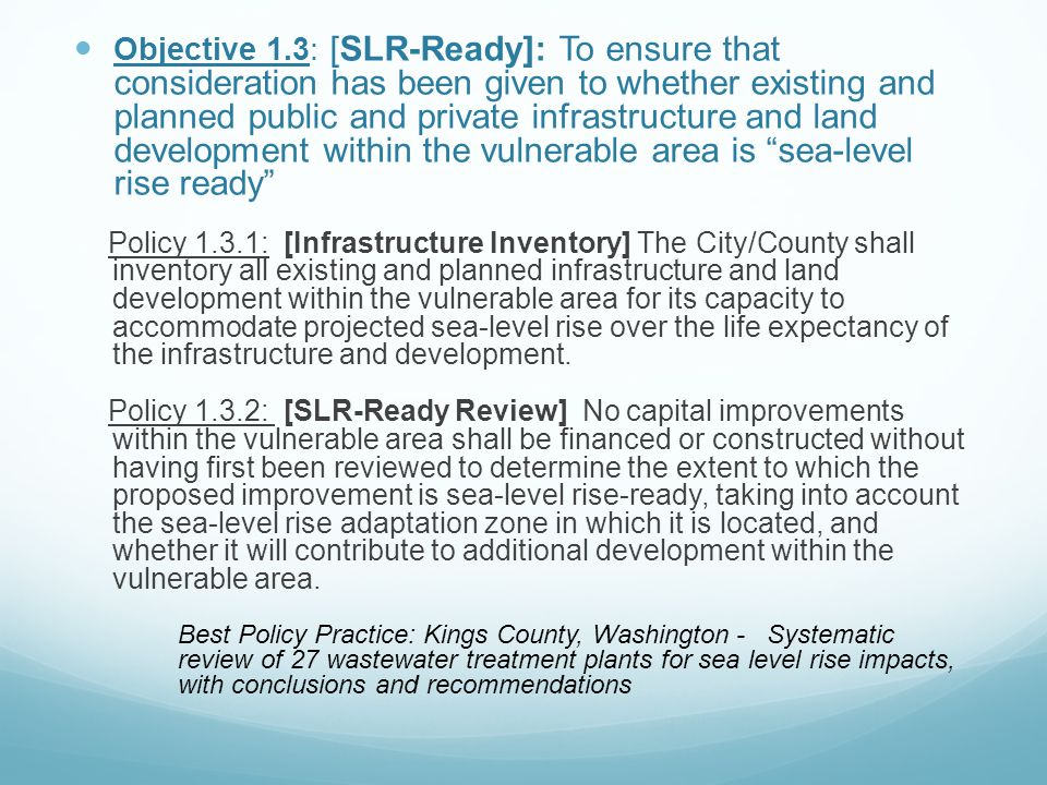 Objective 1.3: [SLR-Ready]: To ensure that consideration has been given to whether existing and planned public and private infrastructure and land development within the vulnerable area is sea-level rise ready
